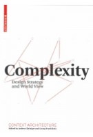 Complexity. Design Strategy And World View | Andrea Gleiniger & Georg Vrachliotis | 9783764386887 | Birkhäuser