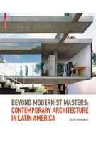 Beyond Modernist Masters: Contemporary Architecture in Latin America | Felipe Hernández | 9783764387693