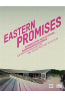 Eastern Promises. Contemporary Architecture and Spatial Practises in East Asia | Christoph Thun Hohenstein, Andreas Fogarasi, Christian Teckert | 9783775736701