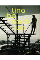Lina Bo Bardi 100. Brazil's Alternative Path to Modernism | 9783775738538 | Hatje Cantz