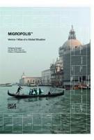 Migropolis. Venice / Atlas of a Global Situation | IUAV Class on Politics of Representation, Wolfgang Scheppe | 9783775741118 | Hatje Cantz Verlag