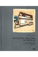 Richard Neutra in Berlin. Die Geschichte der Zehlendorfer Häuser | 9783775741538 | Hatje Cantz