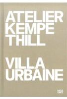 Atelier Kempe Thill. Villa Urbaine | André Kempe, Oliver Thill, Jean-Louis Cohen, Eric Lapierre | 9783775742139