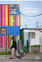 Urban-Think Tank. Unsolicited Architecture | Alfredo Brillembourg | 9783775742863 | Hatje Cantz