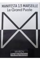 Manifesta 13 Marseille. Le Grand Puzzle | Hedwig Fijen, Winy Maas | 9783775747639 | Hatje Cantz