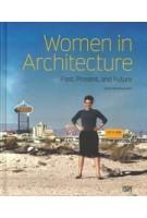 Women in Architecture. Past, Present and Future | Ursula Schwitalla | 9783775748575 | Hatje Cantz