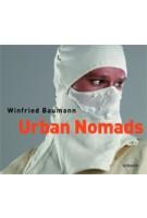 Urban Nomads   Winfried Baumann   9783777422183