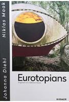 Eurotopians. Fragments of a different future | Niklas Maak, Johanna Diehl  | 9783777429472 | Hirmir