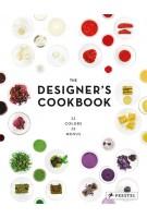 THE DESIGNER'S COOKBOOK - 12 colors 12 menus | Tatjana Reimann | 9783791348995
