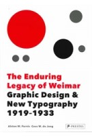 The Enduring Legacy of Weimar. Graphic Design and New Typography   Alston W. Purvis, Cees W. de Jong   9783791384856   PRESTEL