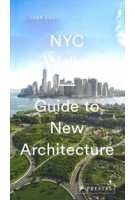 NYC Walks. Guide to New Architecture | John Hill | 9783791384900 | PRESTEL