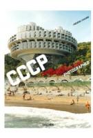 Cosmic Communist Constructions Photographed - CCCP | Frederic Chaubin | 9783836525190 | TASCHEN