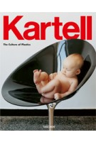 Kartell. The Culture of Plastics | Elisa Storace, Hans Werner Holzwarth | 9783836530859