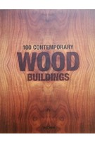 100 Contemporary Wood Buildings | Taschen | 9783836542814
