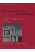 Ulrich Stucky - Der Unendliche Raum Der Architektur | GTA VERLAG | 9783856762445