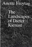 The Landscapes of Dieter Kienast | Anette Freytag | 9783856763879 | gta Verlag