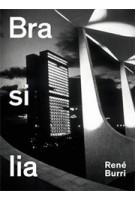 Brasilia. Photographs 1958-1997 | René Burri | 9783858813077