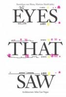 Eyes That Saw. Architecture after Las Vegas | Stanislaus von Moos, Martino Stierli | 9783858818201 | Park Books, Yale School of Architecture