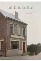 Umbaukultur: The Architecture of Altering   Christoph Grafe, Tim Rieniets, Baukultur Nordrhein-Westfalen   9783862068050   Druckverlag Kettler