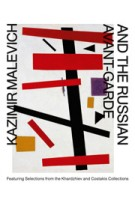 Kazimir Malevich and the Russian Avant-Garde. Featuring Selections from The Khardzhiev and Costakis Collection | Linda S. Boersma, Bart Rutten, Sophie Tates, Aleksandra Shatskikh | 9783863354206