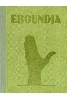 Eboundja. Reinout van den Bergh   Guido van Eijck, Azu Nwagbogu   9783868289893   KEHRER
