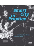 Smart City in Practice. Converting Innovative Ideas into Reality | Lena Hatzelhoffer, Kathrin Humboldt, Michael Lobeck, Claus-Christian Wiegandt | 9783868591514