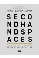 SECOND HAND SPACES. Recycling Sites Undergoing Urban Transformation | Michael Ziehl, Sarah Oßwald, Oliver Hasemann, Daniel Schnier | 9783868591552