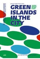 Green Islands in the City. 25 Ideas for urban Gardens   Kamel Louafi   9783868592634