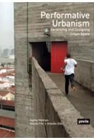 Performative Urbanism. Generating and Designing Urban Space | Sophie Wolfrum, Nikolai Freiherr von Brandis | 9783868593044