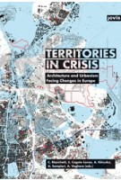 Territories in Crisis. Architecture and Urbanism Facing Changes in Europe | Cristina Bianchetti, Elena Cogato Lanza, Agim Enver Kercuku, Angelo Sampieri, Angioletta Voghera | 9783868593839 | JOVIS