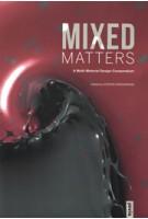 MIXED MATTERS. A Multi-Material Design Compendium | Kostas Grigoriadis | 9783868594218 | NAi Booksellers