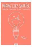 Making Cities Smarter. Designing Interactive Urban Applications   Martin Tomitsch   9783868594928   JOVIS Publishers
