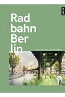 Radbahn Berlin. Future Visions for the Ecomobile City   9783868595260   Jovis Verlag GmbH
