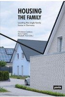 Housing the Family. Locating the Single-Family Home in Germany | Christiane Cantauw, Anne Caplan, Elisabeth Timm | 9783868595437 | jovis