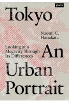 Tokyo. An Urban Portrait. Looking at a Megacity Through Its Differences | Naomi C. Hanakata | 9783868595758 | jovis