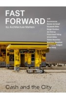 Fast Forward Magazine for Urbanism, Architecture, Real Estate and Future No. 1 Cash and the City | 9783868598575 | jovis