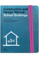 School Buildings. Construction and Design Manual | Natascha Meuser | 9783869220383