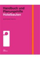 Hotelbauten. Handbuch und Planungshilfe | Manfred Ronstedt, Tobias Frey | 9783869220970