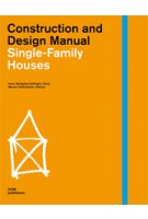 Single-Family Houses. Construction and Design Manual | Hans Wolfgang Hoffmann. Werner Huthmacher | 9783869221076