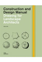 Drawing For Landscape Architects. Construction and Design Manual | Sabrina Wilk | 9783869223445
