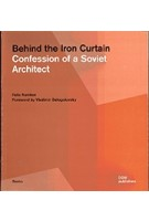 Behind the Iron Curtain. Confession of a Soviet Architect | Felix Novikov | 9783869223599 | DOM Publishers