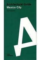 Architectural Guide Mexico City | Sarah Zahradnik | 9783869223742