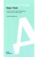 New York. Architectural Guide. A Critic's Guide to 100 Iconic Buildings in New York from 1999 to 2020 | Vladimir Belogolovsky | 9783869224312 | DOM
