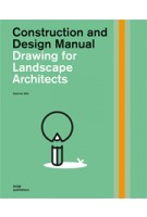 Drawing for Landscape Architects. Construction and Design Manual - 2nd, revised and extended edition | Sabrina Wilk | 9783869225357