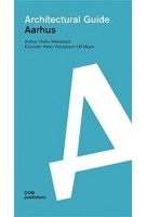 Architectural Guide Aarhus | Heiko Weissbach | 9783869225616