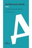 Architectural Guide Iran | Thomas Meyer-Wieser | 9783869225708