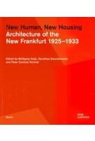 New Human, New Housing. Architecture of the New Frankfurt 1925 - 1933 |  Dorothea Deschermeier, Wolfgang Voigt  | 9783869227214 |
