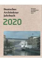 German Architecture Annual 2020 - Deutsches Architektur Jahrbuch 2020 | Yorck Förster, Christina Gräwe, Peter Cachola Schmal | 9783869227559 | DOM Publishers