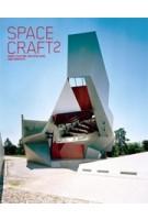 Spacecraft 2. More Fleeting Architecture and Hideouts | Robert Klanten, Lukas Feireiss | 9783899552331