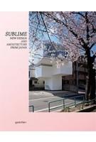 SUBLIME. New Design and Architecture from Japan   Robert Klanten, Sven Ehmann, Kitty Bolhöfer, Andrej Kupetz, Birga Meyer   9783899553727